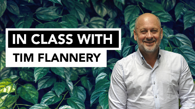 In Class With…Tim Flannery