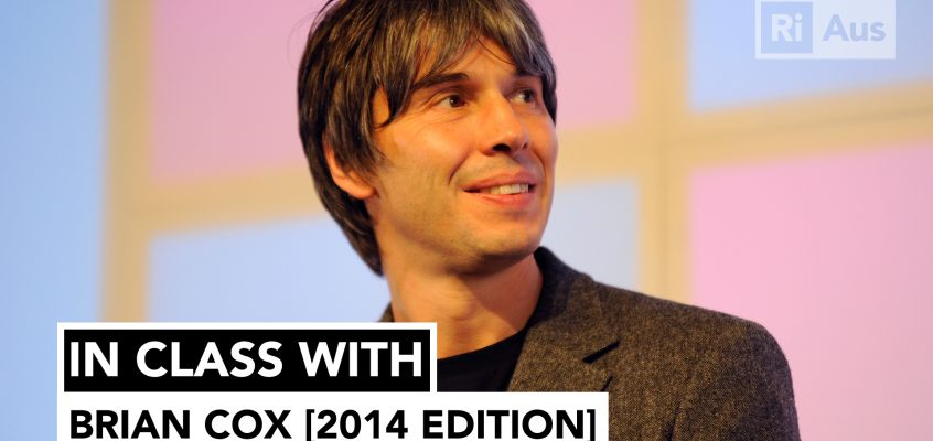 In Class With… Brian Cox 2014