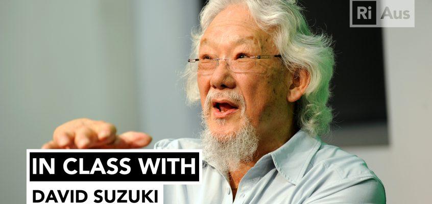 In Class With… David Suzuki