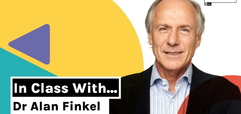 Coming Up: In Class With… Dr Alan Finkel